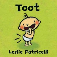 Toot: Children's Board Book by Leslie Patricelli