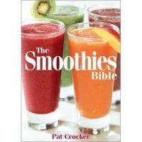 Pat Crocker's The Smoothies Bible (Paperback Book)