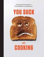 You Suck at Cooking: A Cookbook (Kindle eBook)