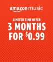 3 months for $0.99 Amazon music