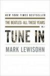 Tune In: The Beatles: All These Years by Mark Lewisohn (Kindle eBook)