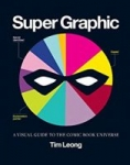 Super Graphic: A Visual Guide to the Comic Book Universe (Kindle eBook)