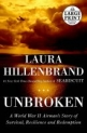 Unbroken: A World War II Story of Survival Resilience and Redemption (eBook)
