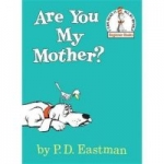 Are You My Mother? by P.D. Eastman (Hardcover Book)