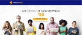 FastestVPN for $20 & Access the Web Unrestricted